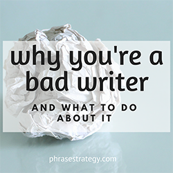 Why you're a bad writer