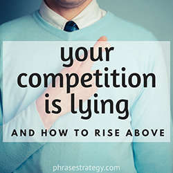 Your competition is lying