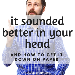 It sounded better in your head