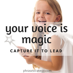 Your voice is magic – capture it