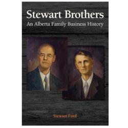 Business Memoir: Stewart Brothers – an Alberta Family Business History