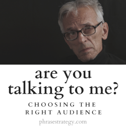 Are you talking to me? Choosing the right audience