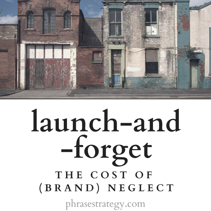 Launch-and-forget: the cost of (brand) neglect