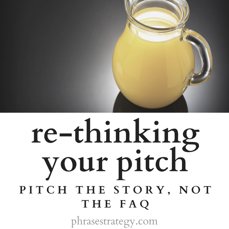 Re-thinking your pitch: pitch the story, not the FAQ