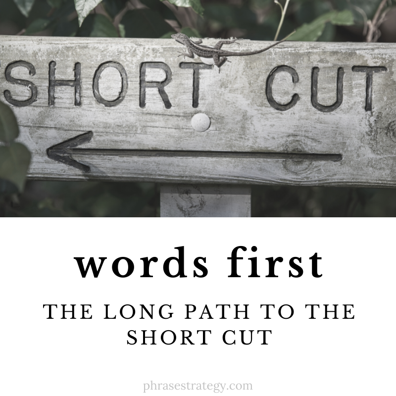 Words first: the long path to the short cut